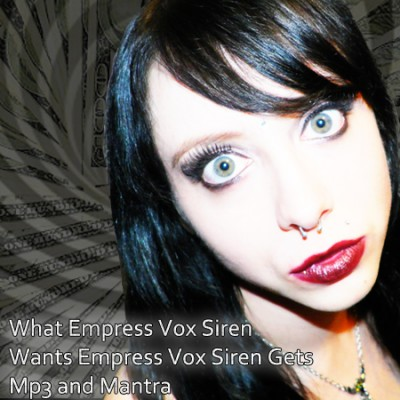 NEW MINDFUCK Mp3 & Mantra- What Empress Vox Siren Wants