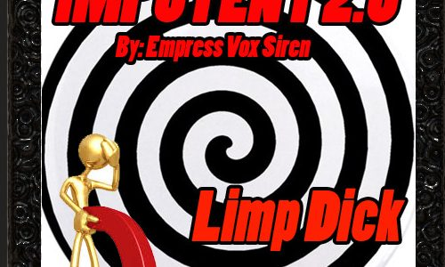 Impotent 2.0 Limp Dick FOREVER erotic hypnosis...